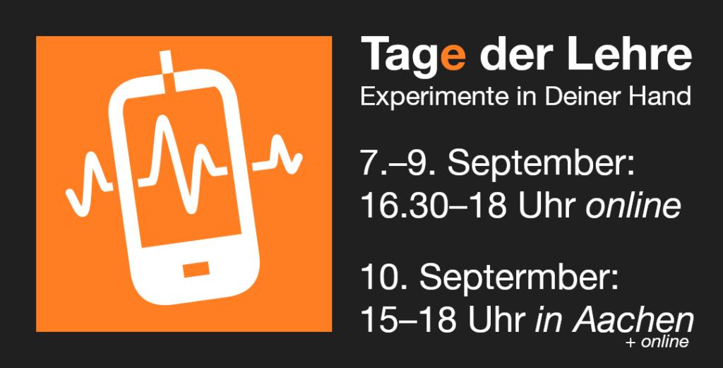 Links groß das phyphox-Logo, rechts daneben Text: Tage der Lehre, Experimente in Deiner Hand 7.–9. September: 16.30–18 Uhr online 10. September: 15–18 Uhr in Aachen und online